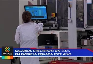 Salarios de los costarricenses en la empresa privada crecieron este año un 3,6%