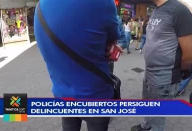Policías encubiertos persiguen delincuentes en el centro de San José