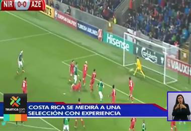 Costa Rica se fogueará con una selección que brindará un parámetro bastante alto