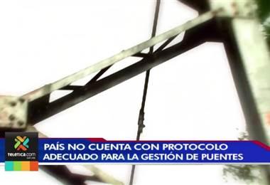 Costa Rica no cuenta con un protocolo adecuado para la gestión de puentes
