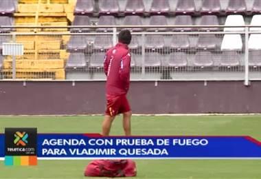 Vladimir Quesada se medirá ante el Herediano, Cartaginés y Alajuelense antes de la Concacaf