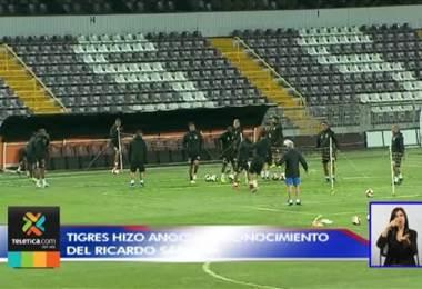 tigres hizo reconocimiento anoche del Ricardo Saprissa