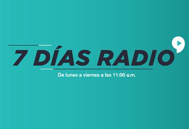 7 Días Radio - Martes 18 de Junio, 2019
