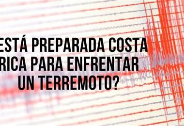 ¿Está preparada Costa Rica para enfrentar un terremoto?