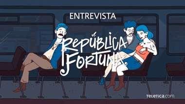Entrevista - República Fortuna