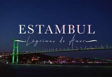 Estambul: Lágrimas de amor